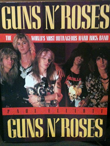 9780688100544: Guns N' Roses: The World's Most Outrageous Rock Band