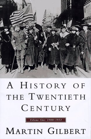 A History of the Twentieth Century: Volume One 1900-1933