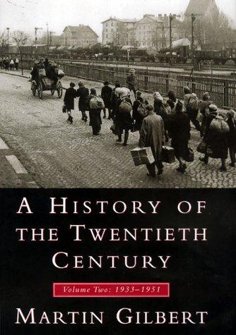 A History of the Twentieth Century: 1933-1951: Gilbert, Martin