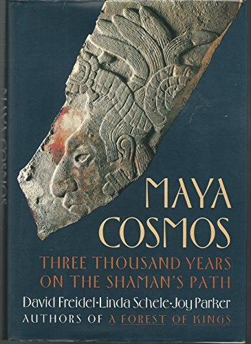 MAYA COSMOS: Three Thousand Years of the Shaman's Path: Freidel, David; Schele, Linda & Parker...