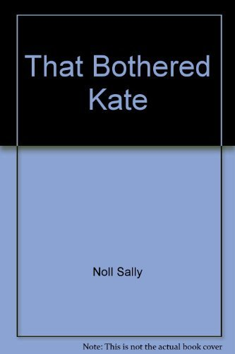 9780688100957: That bothered Kate