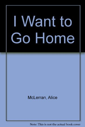 I Want to Go Home: Alice McLerran, Alice