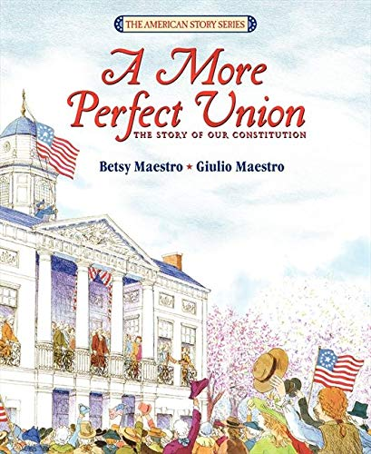 9780688101923: A More Perfect Union: The Story of Our Constitution