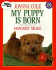 9780688101985: My Puppy Is Born (Reading Rainbow Book)