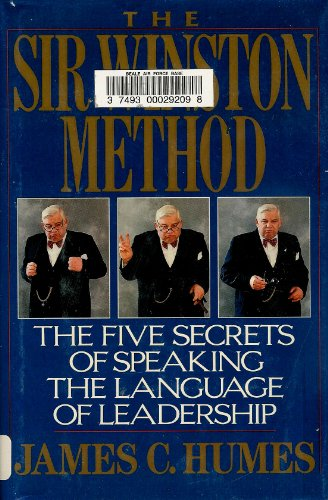 The Sir Winston Method: The Five Secrets of Speaking the Language of Leadership: Humes, James C.