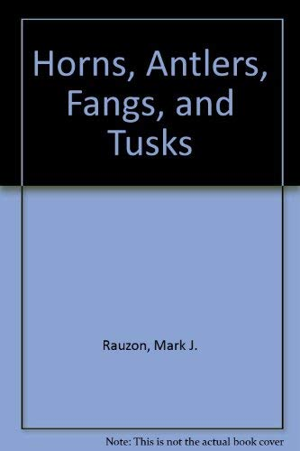 9780688102302: Horns, Antlers, Fangs, and Tusks