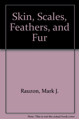 Skin, Scales, Feathers, and Fur: Mark J. Rauzon