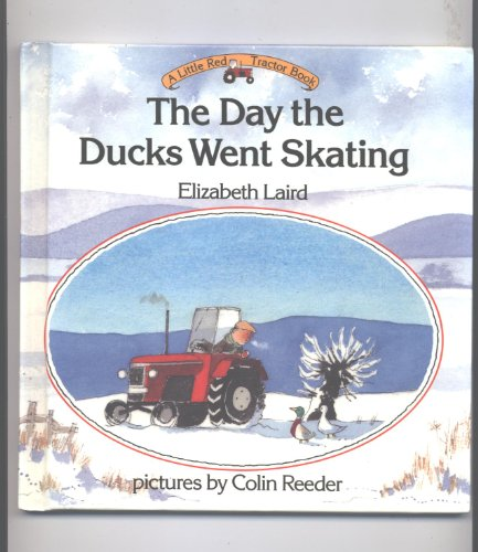 9780688102463: The Day the Ducks Went Skating (Little Red Tractor Book)