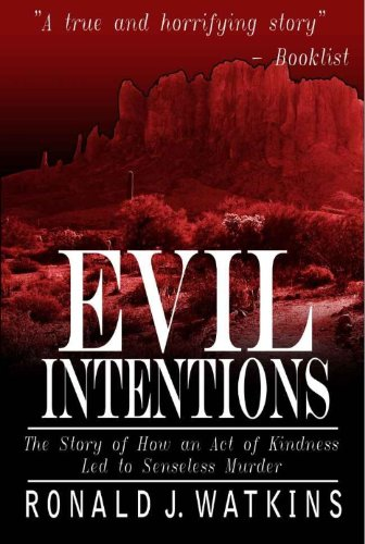 9780688102708: Evil Intentions: The Story of How an Act of Kindness Led to Senseless Murder