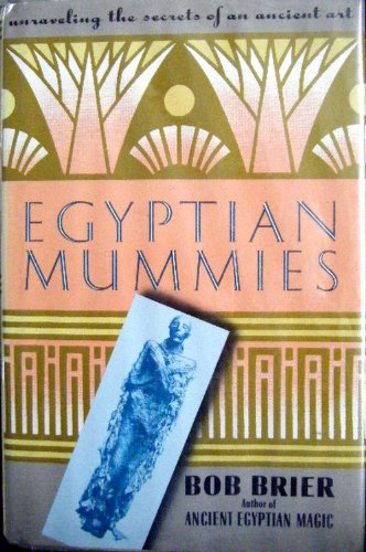 9780688102722: Egyptian Mummies: Unraveling the Secrets of an Ancient Art
