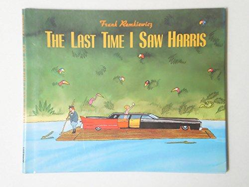 The Last Time I Saw Harris (0688102913) by Frank Remkiewicz