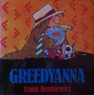 Greedyanna (0688102956) by Frank Remkiewicz