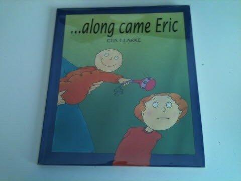 9780688103002: Along Came Eric