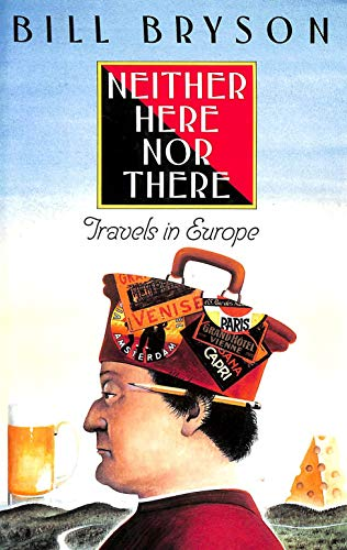 Neither Here Nor There: Travels in Europe: BRYSON, Bill