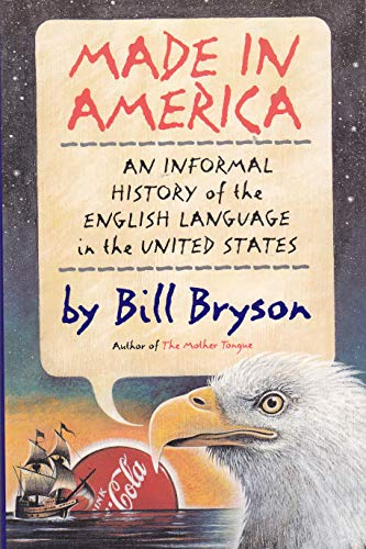 9780688103125: Made in America: An Informal History of the English Language in the United States