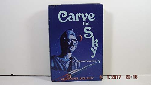 Carve the Sky: Alexander Jablokov
