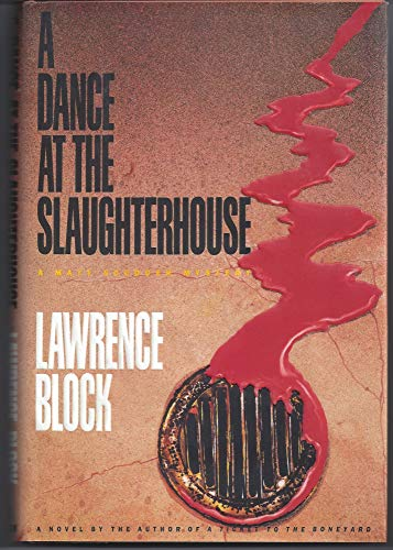 A Dance At the Slaughterhouse: Lawrence Block