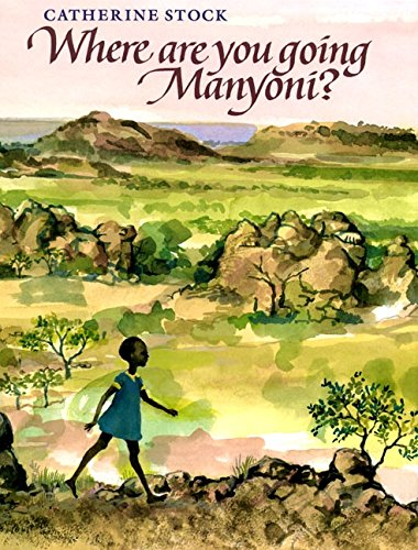 9780688103521: Where Are You Going, Manyoni?