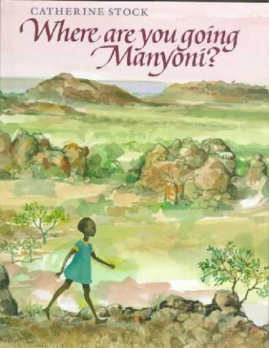 9780688103538: Where Are You Going Manyoni?