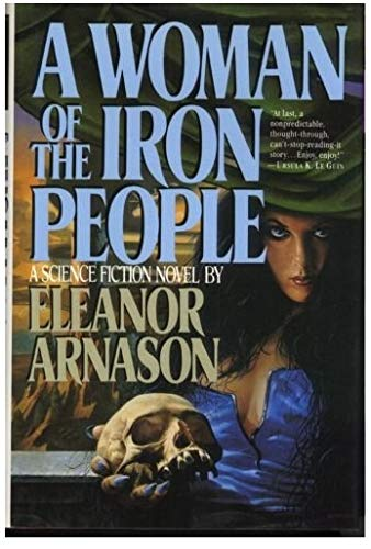 A WOMAN OF THE IRON PEOPLE: Arnason, Eleanor