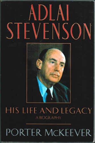 9780688103873: Adlai Stevenson: His Life and Legacy