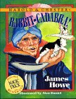 Rabbit-Cadabra!: Howe, James &