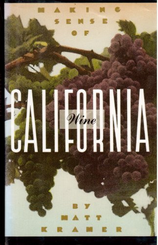 Making Sense of California Wine: Matt Kramer