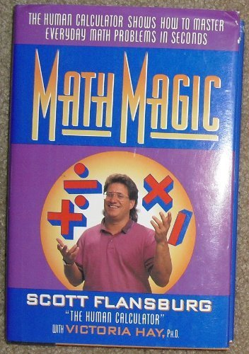 9780688104764: Math Magic: The Human Calculator Shows How to Master Everyday Math Problems in Seconds