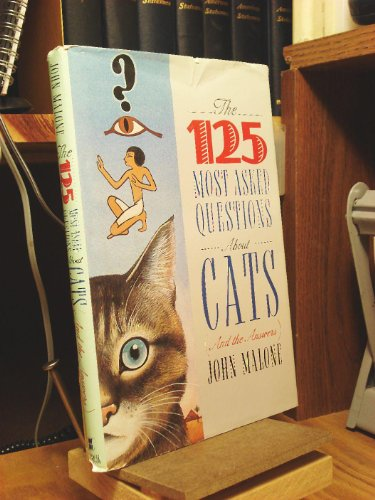 9780688105525: The 125 Most-Asked Questions About Cats (And the Answers)