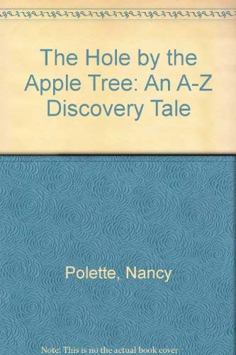 9780688105570: The Hole by the Apple Tree: An A-Z Discovery Tale