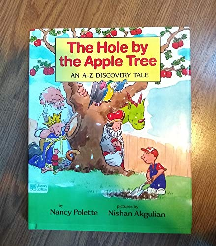 9780688105587: The Hole by the Apple Tree: An A-z Discovery Tale