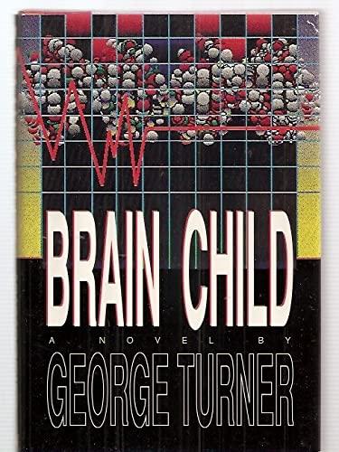 Brain Child: A Novel: Turner, George