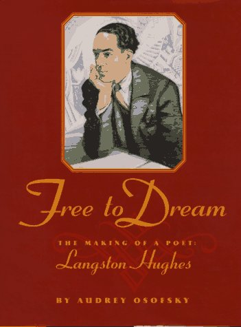 Free to Dream: The Making of a Poet: Langston Hughes: Osofsky, Audrey