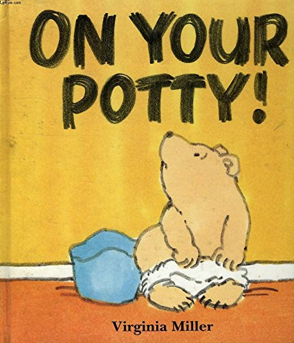 9780688106171: On Your Potty