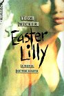 Easter Lilly: A Novel of the South Today: Wicker, Tom