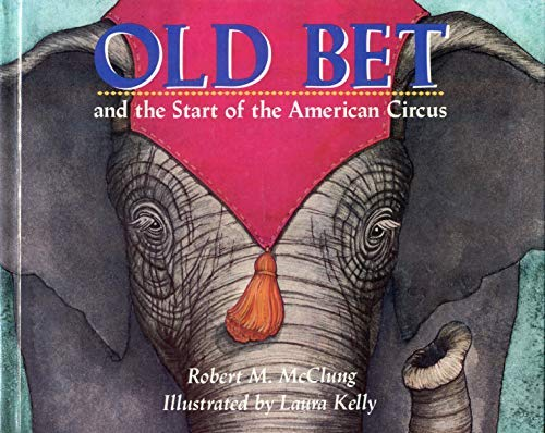 9780688106423: Old Bet and the Start of the American Circus