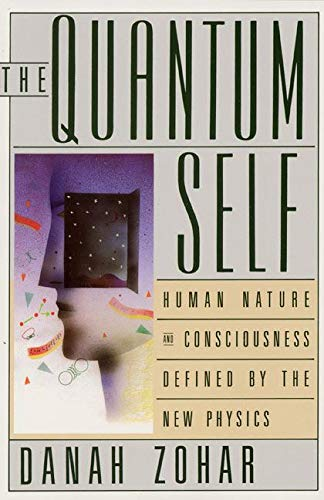 9780688107369: The Quantum Self: Human Nature and Consciousness Defined by the New Physics
