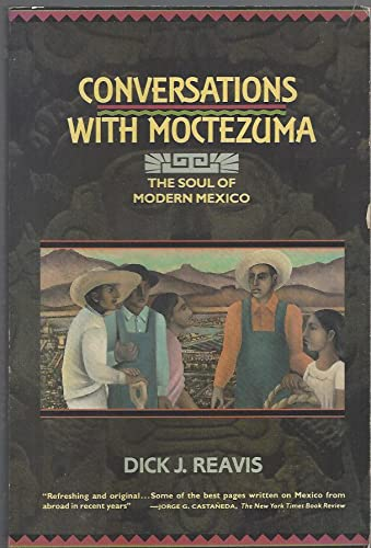 9780688107383: Conversations With Moctezuma: Ancient Shadows over Modern Life in Mexico
