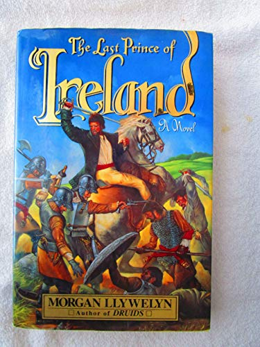 The Last Prince of Ireland: A Novel (068810794X) by Morgan Llywelyn