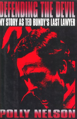 9780688108236: Defending the Devil: My Story As Ted Bundy's Last Lawyer