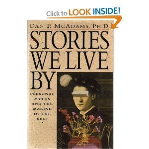9780688108663: The Stories We Live by: Personal Myths and the Making of the Self