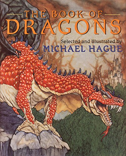 The Book of Dragons (Signed with Sketch of Dragon): Hague, Michael (Selected, Illustrated)