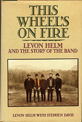 9780688109066: This Wheel's on Fire: Levon Helm and the Story of the Band