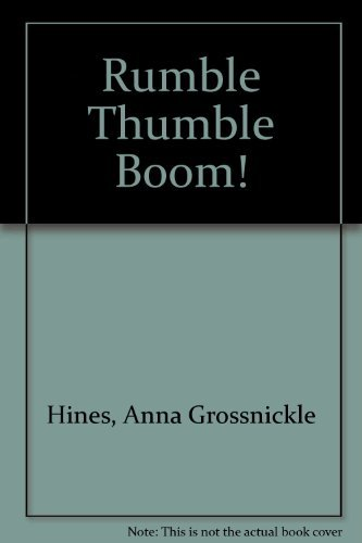 Rumble Thumble Boom! (0688109128) by Anna Grossnickle Hines