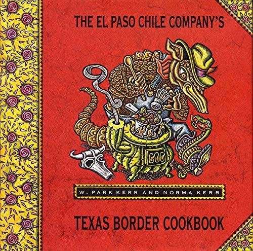 El paso the chile company 39 s texas border cookbook by for The house company el paso