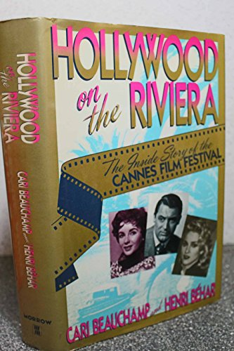 9780688110079: Hollywood on the Riviera: The Inside Story of the Cannes Film Festival