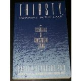 9780688110321: Thirsty, Swimming in the Lake: Essentials of Constructive Living
