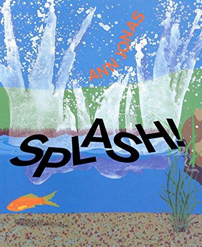 Splash!: Ann Jonas