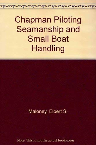 9780688110925: Chapman Piloting Seamanship and Small Boat Handling