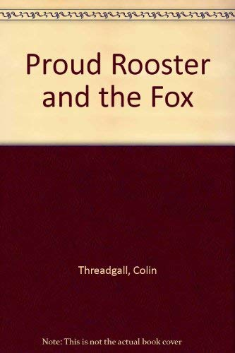9780688111236: Proud Rooster and the Fox